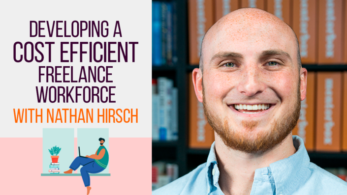 Developing a Cost-Efficient Freelance Workforce with Nathan Hirsch