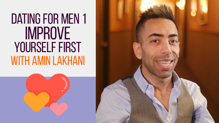 Dating For Men Part 1: Improve Yourself First