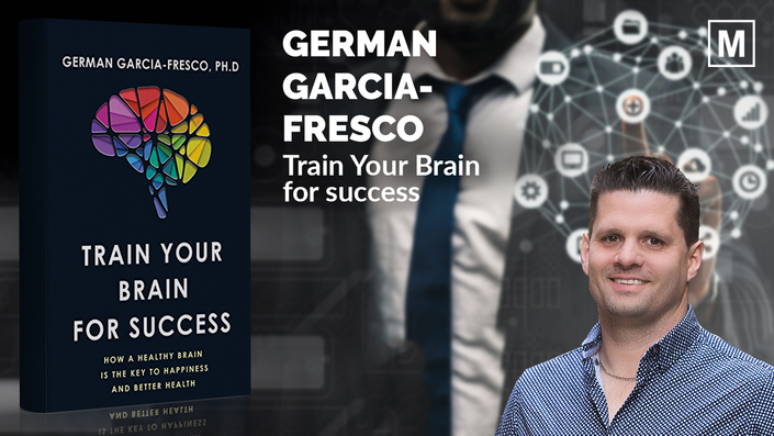 Train Your Brain for Success with Dr. German Garcia-Fresco