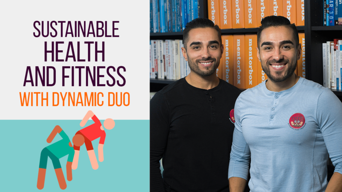Sustainable Health and Fitness with the Dynamic Duo