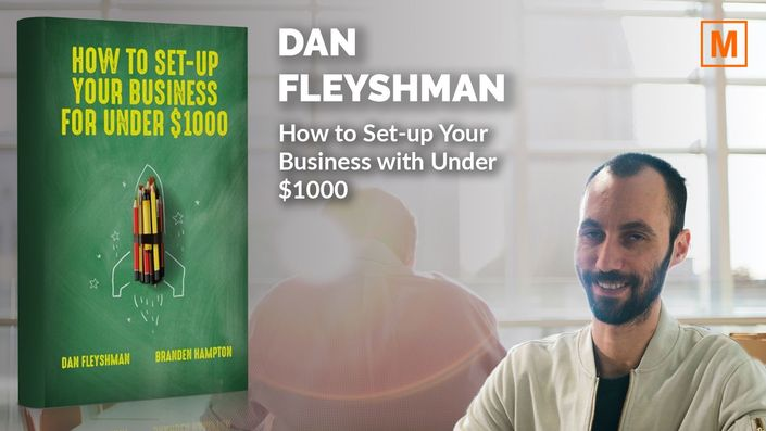 How to Set-up Your Business with Under $1000 by Dan Fleyshman
