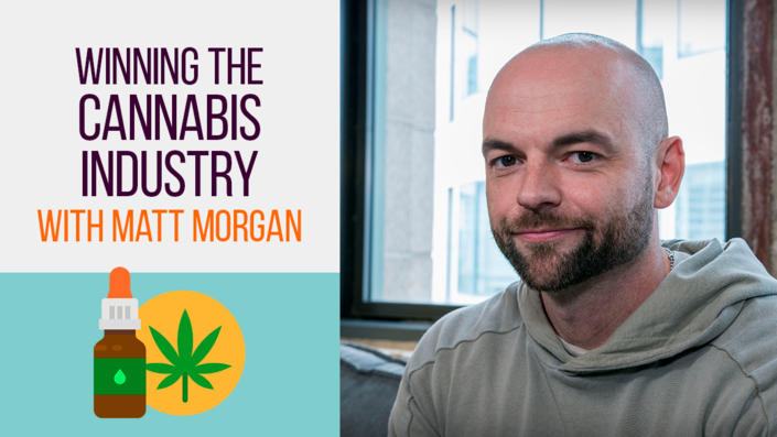 Navigating the Cannabis Industry with Matthew Morgan