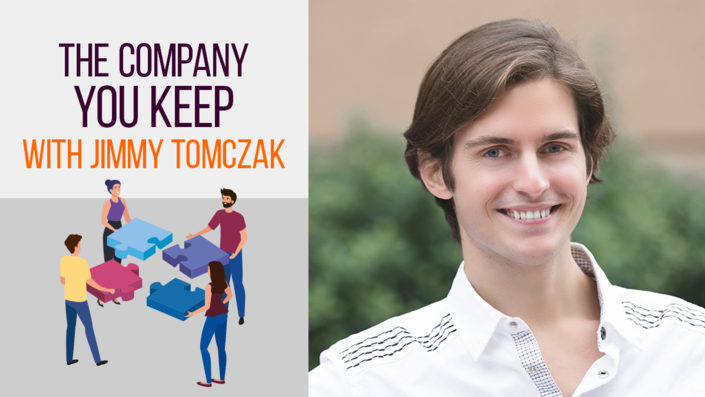 The Company You Keep with Jimmy Tomczak