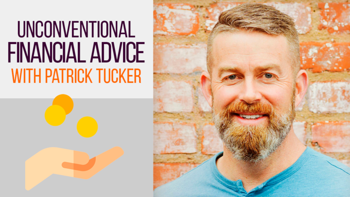 Unconventional Financial Advice with Patrick Tucker