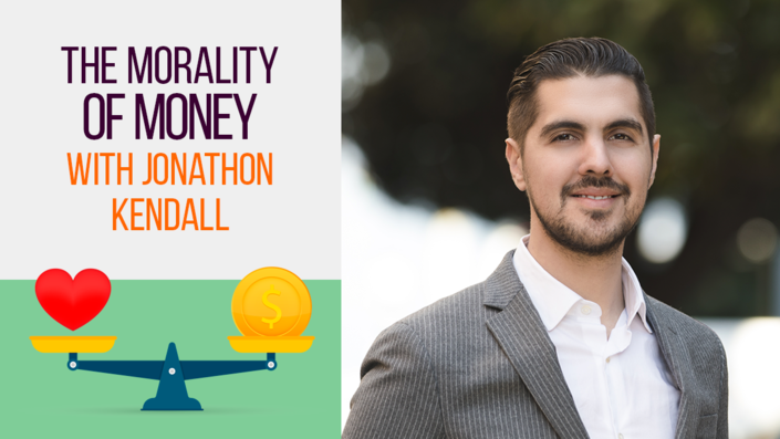The Morality of Money with Jonathon Kendall