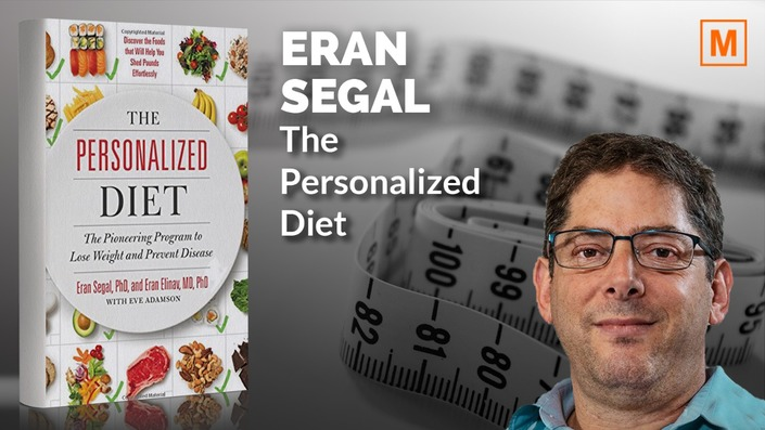 The Personalized Diet by Dr. Eran Elinav and Dr. Eran Segal