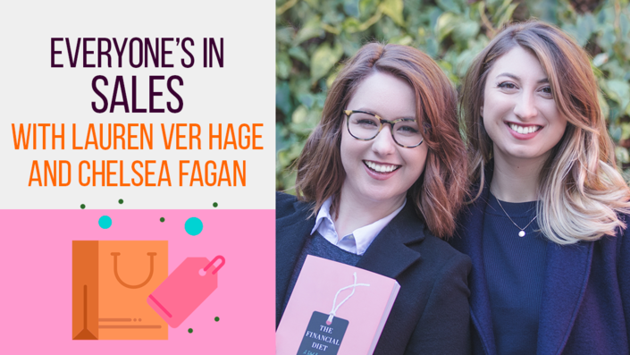 Live Session: Everyones in Sales with Lauren Ver Hage and Chelsea Fagan