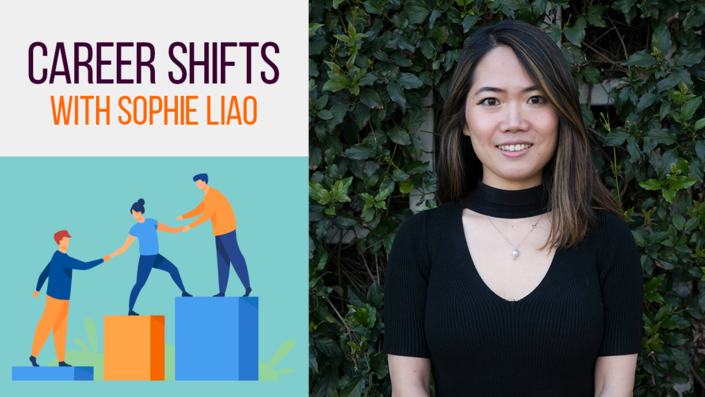 Career Shifts with Sophie Liao