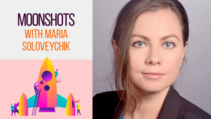 Moonshots with Maria Soloveychik