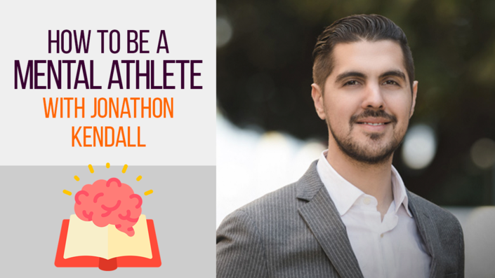 How to Be a Mental Athlete with Jonathon Kendall