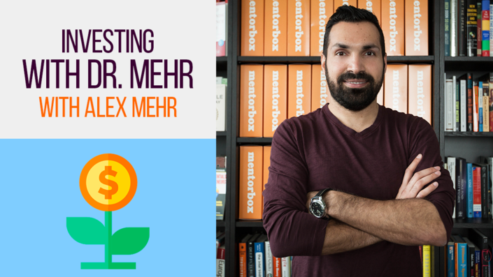 Investing with Doctor Mehr