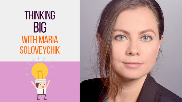 Live Sessions: Thinking Big with Maria Soloveychik