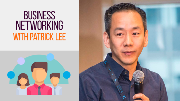 Business Networking with Patrick Lee