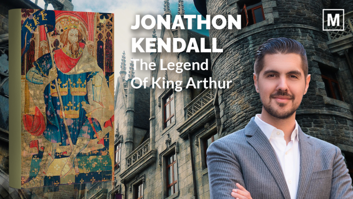 The Legend of King Arthur, with Jonathon Kendall