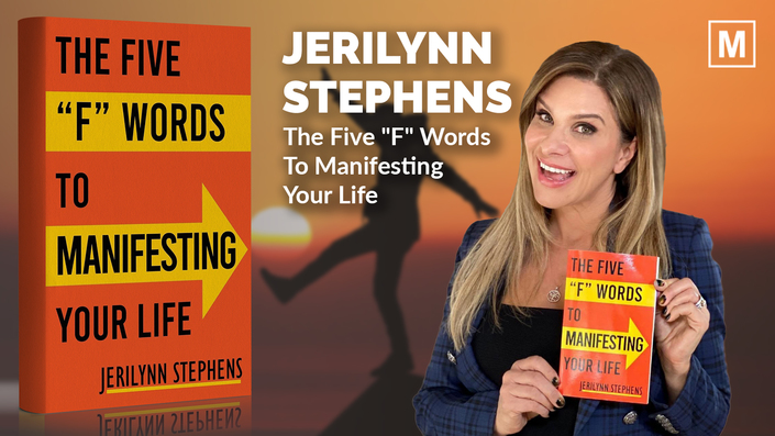 "The Five ""F"" Words To Manifesting Your Life by Jerilynn Stephens"