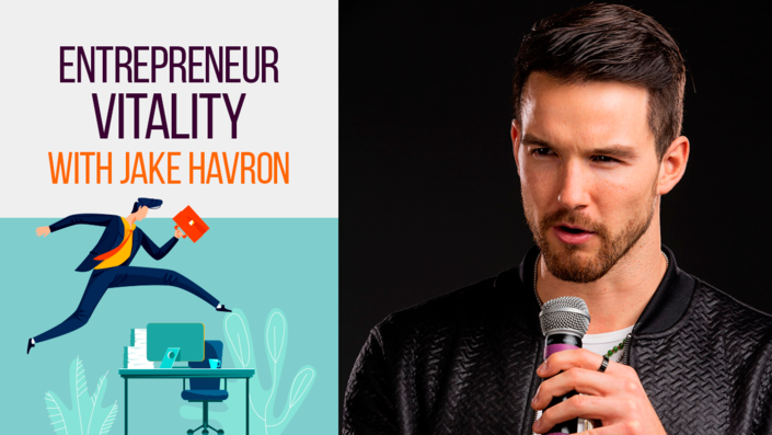 Entrepreneur Vitality With Jake Havron