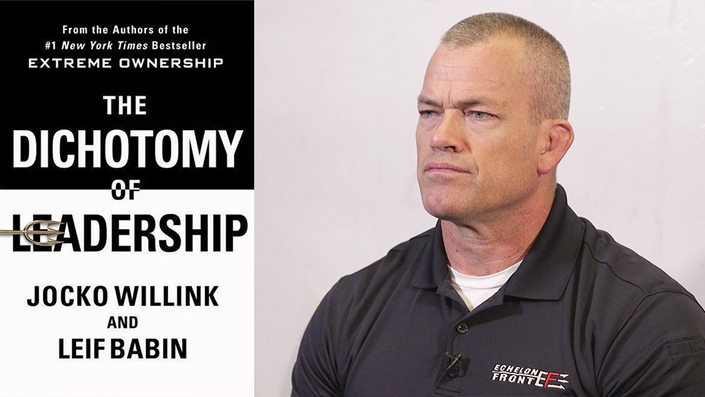 The Dichotomy of Leadership by Jocko Willink