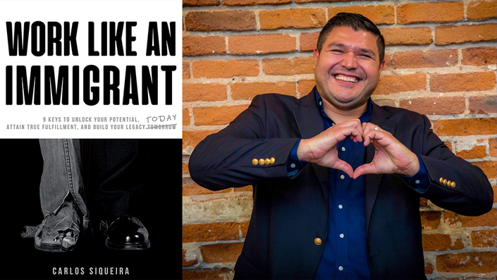 Work Like An Immigrant by Carlos Siqueira