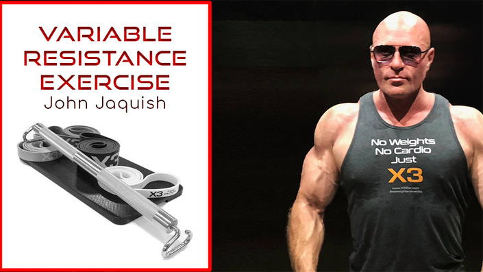 Variable Resistance Exercise with John Jaquish