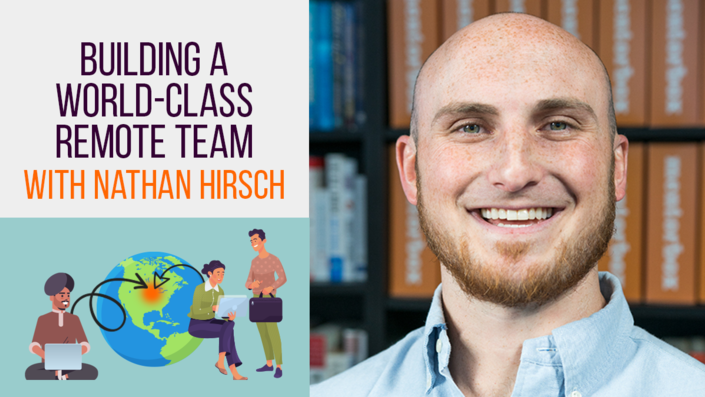 Building a World-class Remote Team with Nathan Hirsch
